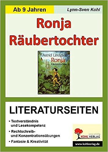 Ronja Räubertochter - Literaturseiten: Amazon.de: Lynn S Kohl: Bücher