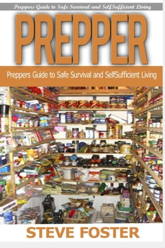 Prepper: Preppers guide for self-sufficient living to make your life easier and household hacks bookset (household hacks, survival books, prepping, off grid, saving life, preppers pantry)