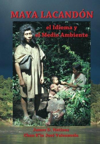 Maya Lacandon: el Idioma y el Medio Ambiente (Spanish Edition) pdf epub