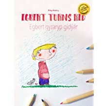 Egbert Turns Red/Egbert gyzaryp gidýär: Children's Picture Book/Coloring Book English-Turkmen (Bilingual Edition/Dual Language) (English and Turkmen Edition)