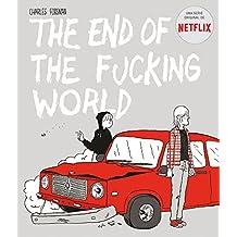 The end of the fucking world (Cómic / Nov. Gráfica) (Spanish Edition)