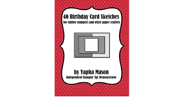 Amazon 40 Birthday Card Sketches For Rubber Stampers And Other