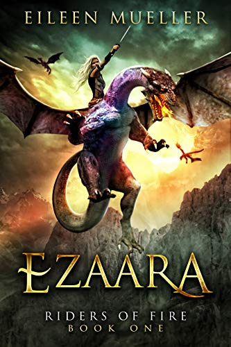 Ezaara: Riders of Fire, Book One - A Dragons' Realm novel by [Mueller, Eileen]