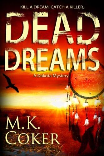 Download Dead Dreams: A Dakota Mystery (Volume 2) ebook