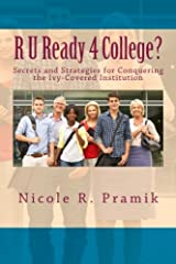 R U Ready 4 College?: Secrets and Strategies for Conquering the Ivy-Covered Institution Paperback