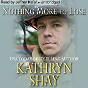 Nothing More to Lose: Hidden Cove Series, Volume 3 | Kathryn Shay