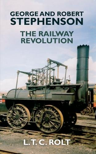 George and Robert Stephenson: The Railway Revolution