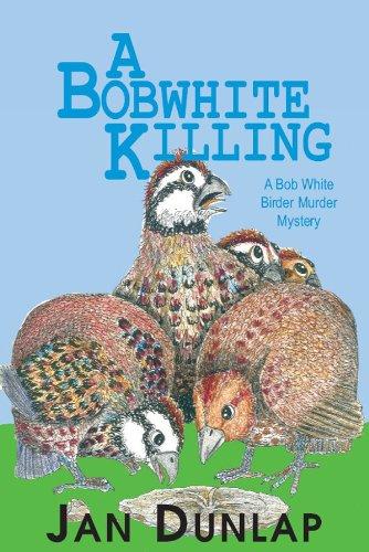 A Bobwhite Killing (Bob White Birder Murder Mysteries Book 3)