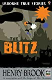 The Blitz (Usborne True Stories)