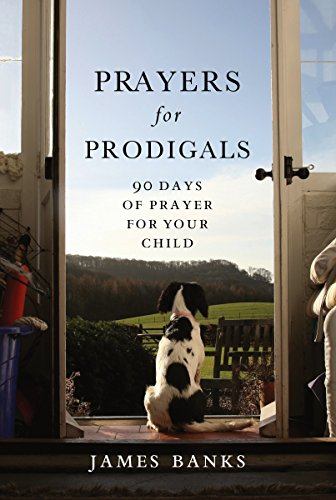 Prayers for Prodigals: 90 Days of Prayer for Your Child]()