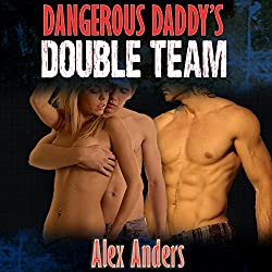 Dangerous Daddy's Double Team