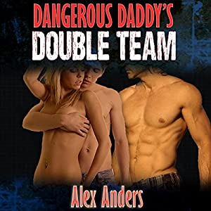 Dangerous Daddy's Double Team Audiobook