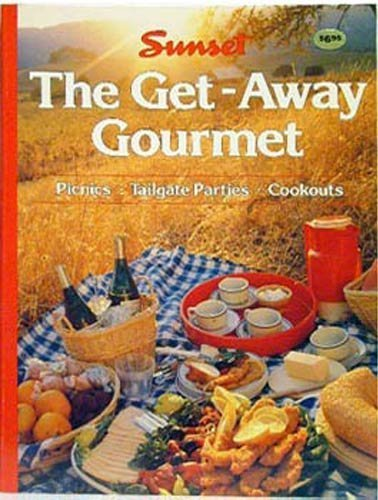 Gates Sunset (Sunset The Get-Away Gourmet (Picnics * Tailgate Parties * Cookouts))