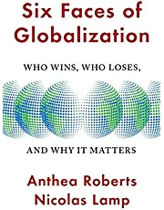 Six Faces of Globalization: Who Wins, Who Loses, and Why It Matters