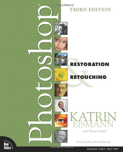 Adobe Photoshop Restoration & Retouching (3rd Edition) (Photo Digital Retouching)
