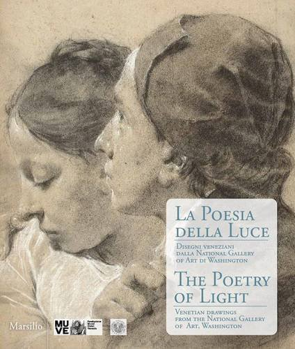 The Poetry of Light: Venetian Drawings from the National...