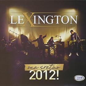 Tekstovi pesama: Lexington - Dobro da nije neko veće zlo