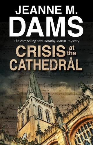 Crisis at the Cathedral (A Dorothy Martin Mystery)