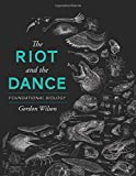 The Riot and the Dance: Foundational Biology