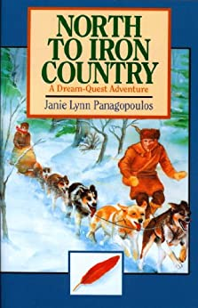 North to Iron Country: A Dream Quest Adventure by [Panagopoulos, Janie Lynn]
