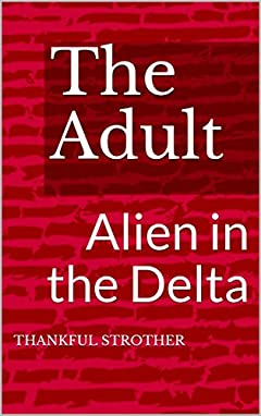 The Adult: Alien in the Delta