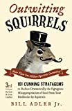img - for Outwitting Squirrels: 101 Cunning Stratagems to Reduce Dramatically the Egregious Misappropriation of Seed from Your Birdfeeder by Squirrels by Bill Adler Jr. (2014-04-01) book / textbook / text book