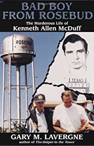 Bad Boy from Rosebud: The Murderous Life of Kenneth Allen McDuff