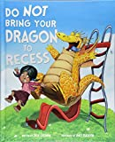 Do Not Bring Your Dragon to Recess (Capstone Young Readers)