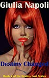 Destiny Changed (Destiny Lost Book 2)