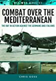 img - for Combat Over the Mediterranean: The RAF In Action Against the Germans and ItaliansThrough Rare Archive Photographs (Air War Archive) book / textbook / text book