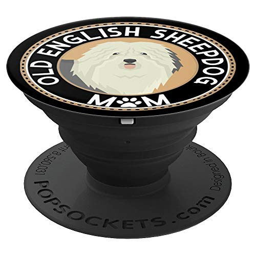 Old English Sheepdog Mom Girlfriends BFF Wife Anniversary - PopSockets Grip and Stand for Phones and Tablets