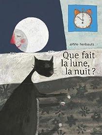Que fait la lune, la nuit ? par Herbauts