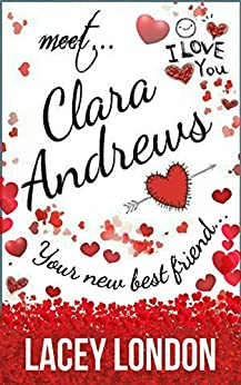 Meet Clara Andrews: The laugh-out-loud romcom series that will have you hooked! (Clara Andrews Book 1) by [London, Lacey]