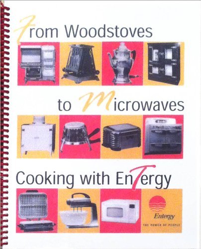 From Woodstoves To Microwaves  Cooking With Entergy