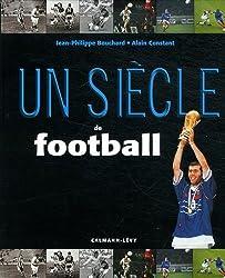 Un siècle de Football 2014 - 18ème édition mise à jour