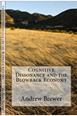 Cognitive Dissonance and the Blowback Economy Kindle Edition