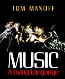 img - for Music: A Living Language by Tom Manoff (1982-02-01) book / textbook / text book