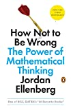 img - for How Not to Be Wrong: The Power of Mathematical Thinking book / textbook / text book