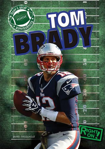 Tom Brady (Today's Great Quarterbacks)
