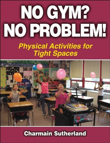 Read Online By Charmain Sutherland - No Gym? No Problem! - Physical Activities for Tight Spaces: 1st (first) Edition pdf epub