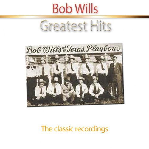 Greatest Hits of Bob Wills (Th...