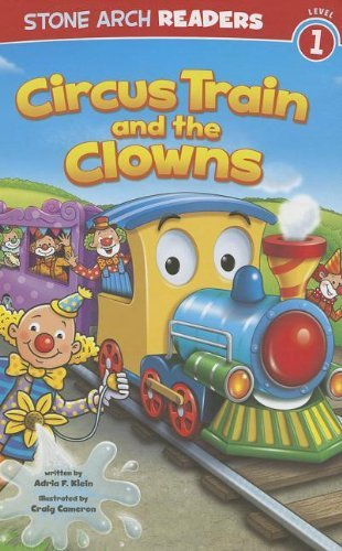 Circus Train and the Clowns (Train Time) by Adria F Klein ()