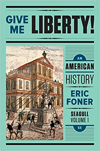 Amazon give me liberty an american history seagull fifth amazon give me liberty an american history seagull fifth edition vol 1 ebook eric foner kindle store fandeluxe