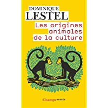 ORIGINES ANIMALES DE LA CULTURE (LES) N.E.