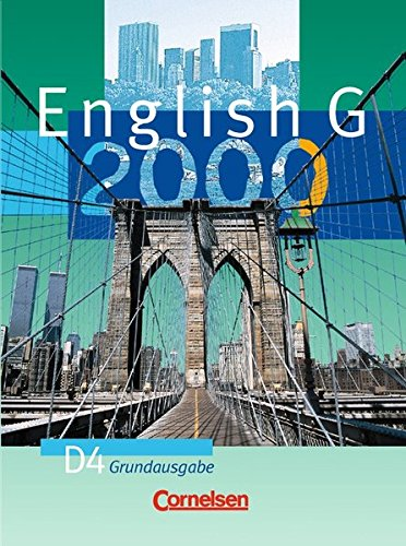 English G 2000 - Grundausgabe D: English G 2000, Ausgabe D, Bd.4, Schülerbuch, 8. Schuljahr, Grundausg.