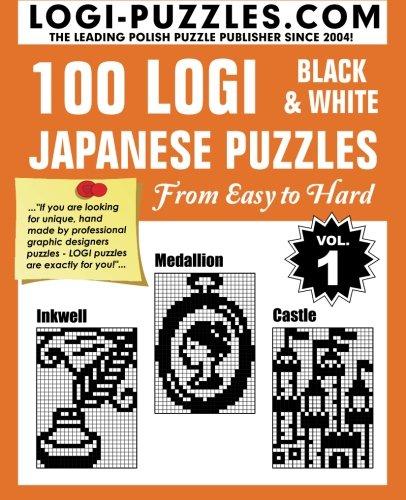 100 LOGI Black & White Japanese Puzzles: Easy to Hard