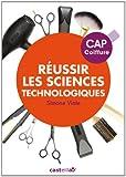 Réussir les sciences technologiques appliquées CAP coiffure