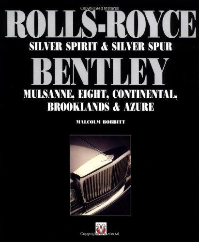Rolls-Royce Bentley: Silver Spirit & Silver Spur : Mulsanne, Eight, Continental, Brooklands & Azure (Car & Motorcycle Marque/Model)