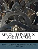 Africa, Its Partition and It Future, , 1245855808