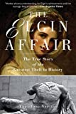 The Elgin Affair, Theodore Vrettos, 1611453151